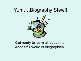 Yum….Biography Stew!!