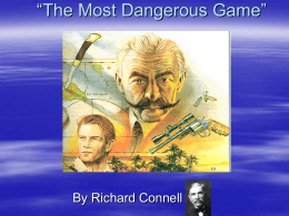 "a review of richards story the most dangerous game This product contains a variety of activities for the short story ""the most dangerous game"" by richard connell the items included in this product are listed in detail below."