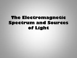 The Electromagnetic Spectrum and Sources of Light