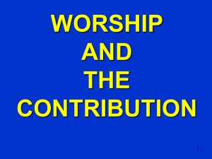 Worship and the contribution - Greatbarr Church of Christ