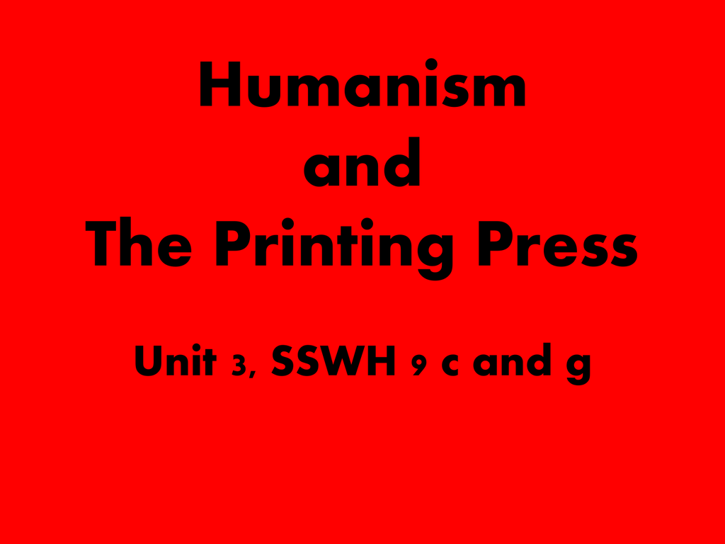 Humanism and The Printing Press