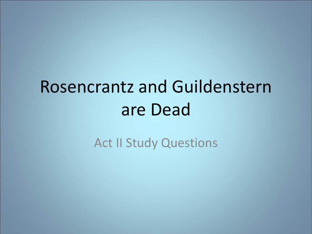 rosencrantz and guildenstern are dead existentialism essay