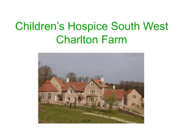Children`s Hospice South West Charlton Farm