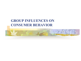 GROUP INFLUENCES ON CONSUMER BEHAVIOR