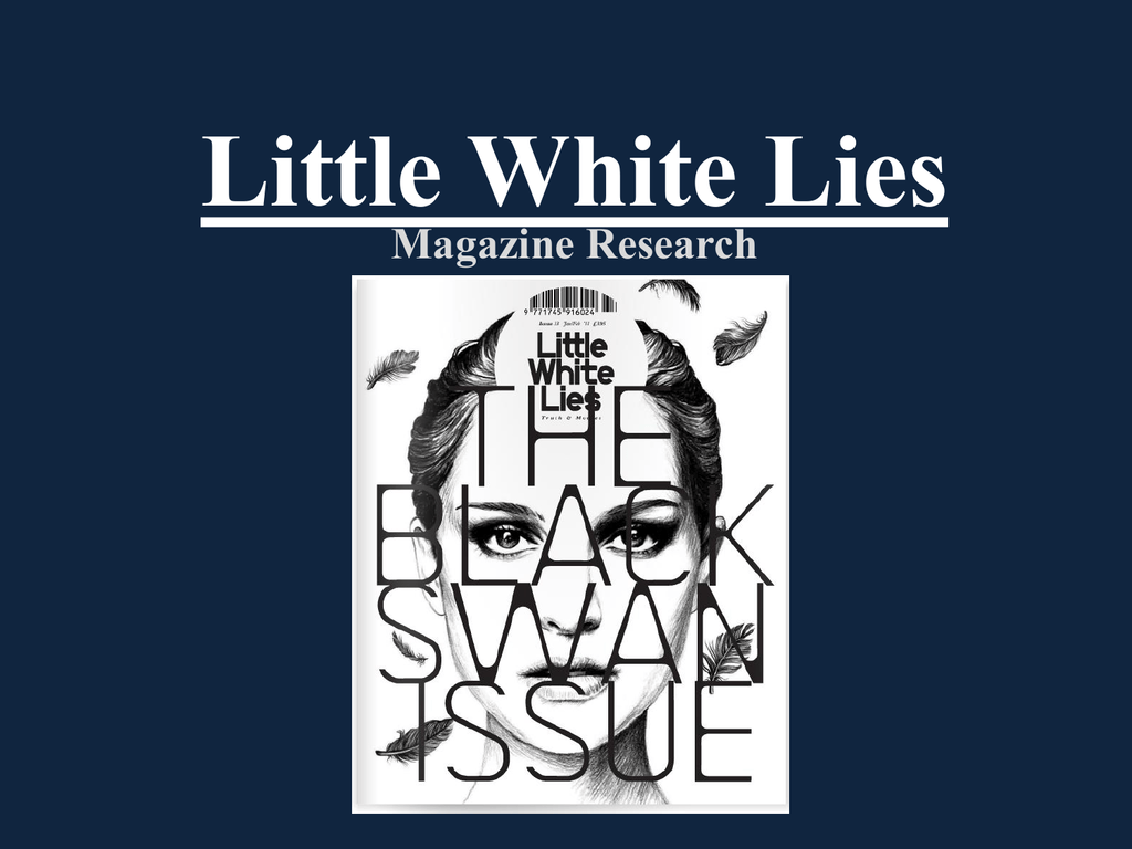 My Magazine Research On Little White Lies