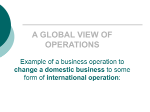 A GLOBAL VIEW OF OPERATIONS EXAMPLE OF A BUSINESS