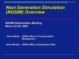 Next Generation Simulation (NGSIM) Overview