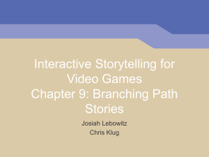 Interactive Storytelling for Video Games Chapter 1: Game Stories