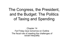 The Budget, The politics of Taxing and spending