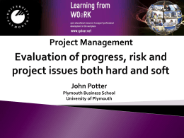 Evaluation of progress, risk and and project issues both hard and soft