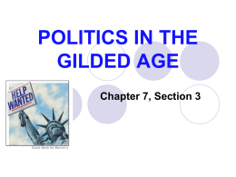Chap 7, Sect 3 Politics in the Gilded Age