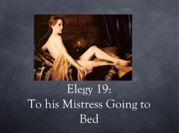 Elegy 19: To his Mistress Going to Bed