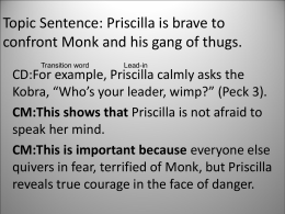 Priscilla is brave to confront Monk and his gang of thugs.