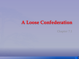 7-1 A Loose Confederation Powerpoint Slides