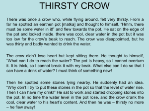 Life skills applied by the crow in this story are: Self Awareness Goal