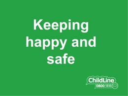 Children have the right to be happy and safe.