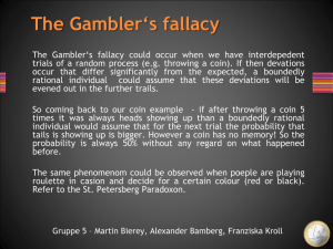 The Gambler`s fallacy