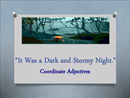 """It Was a Dark and Stormy Night."""