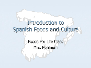PowerPoint Presentation - Introduction to Spanish Foods and Culture