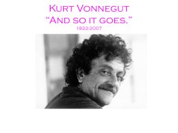 "Kurt Vonnegut ""And so it goes."""