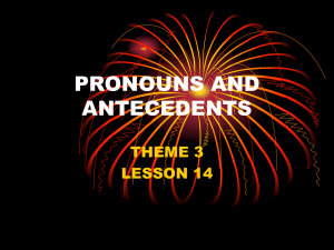 PRONOUNS AND ANTECEDENTS