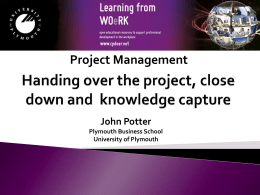 handing over the project, close down and knowledge capture