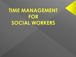 TIME MANAGEMENT FOR SOCIAL WORKERS