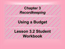 Chapter 3 Secton 2 Using a Budget Student Workbook