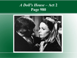 A Doll`s House – Act 2 Page 980 - Ms. Lesniak`s Sophomore English