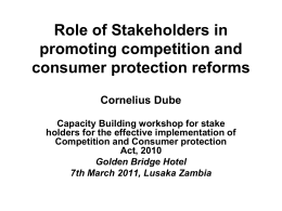 Role of Stakeholders in promoting competition and consumer
