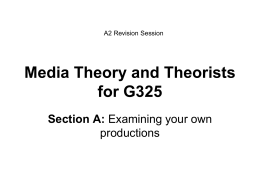 Media Theory and Theorists for G325 Section A