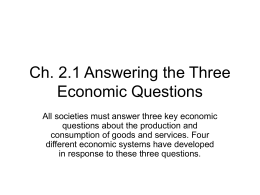 Ch. 2.1 Answering the Three Economic Questions