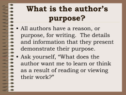 What is the author`s purpose? A Tabloid Newspaper Writer