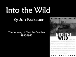 an analysis of jon krakauers into the wild Jon krakauer, the author of the bestselling book into the wild did a lot of research into the story of i think you have a lot of good analysis in this.