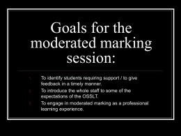 Goals for the moderated marking session: