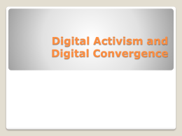 Digital Activism and Digital Convergence What is
