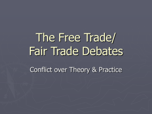 The Free Trade/ Fair Trade Debates
