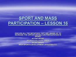 SPORT AND MASS PARTICIPATION – LESSON 16