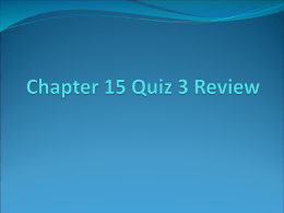 Chapter 15 Quiz 3 Review