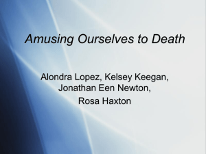 """Amusing Ourselves to Death"" Presentation"