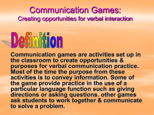 Communication Games: Creating opportunities for verbal inter action