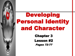 Developing Personal Identity and Character Chapter 3 Lesson #2