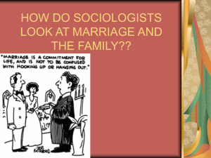 HOW DO SOCIOLOGISTS LOOK AT MARRIAGE AND