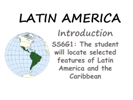 LATIN AMERICA - Mrs. Silverman: Social Studies