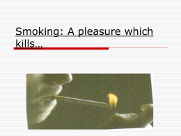 Smoking: A pleasure which kills…