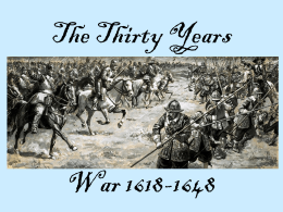 The Thirty Years War - Mr. O`Shea`s History Website