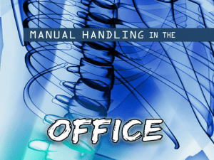 Manual Handling Office (PPT 582KB)