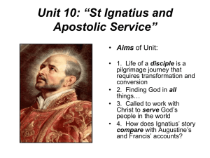 "Unit 10: ""St Ignatius and Apostolic Service"""