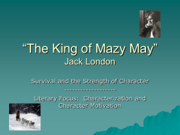 """The King of Mazy May"" Jack London"