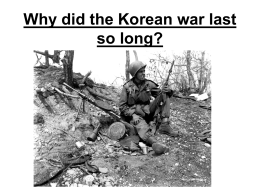 Why did the Korean war last so long?